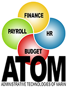 ATOM: Administrative Technologies of Marin: Finance, Payroll, Budget, HR