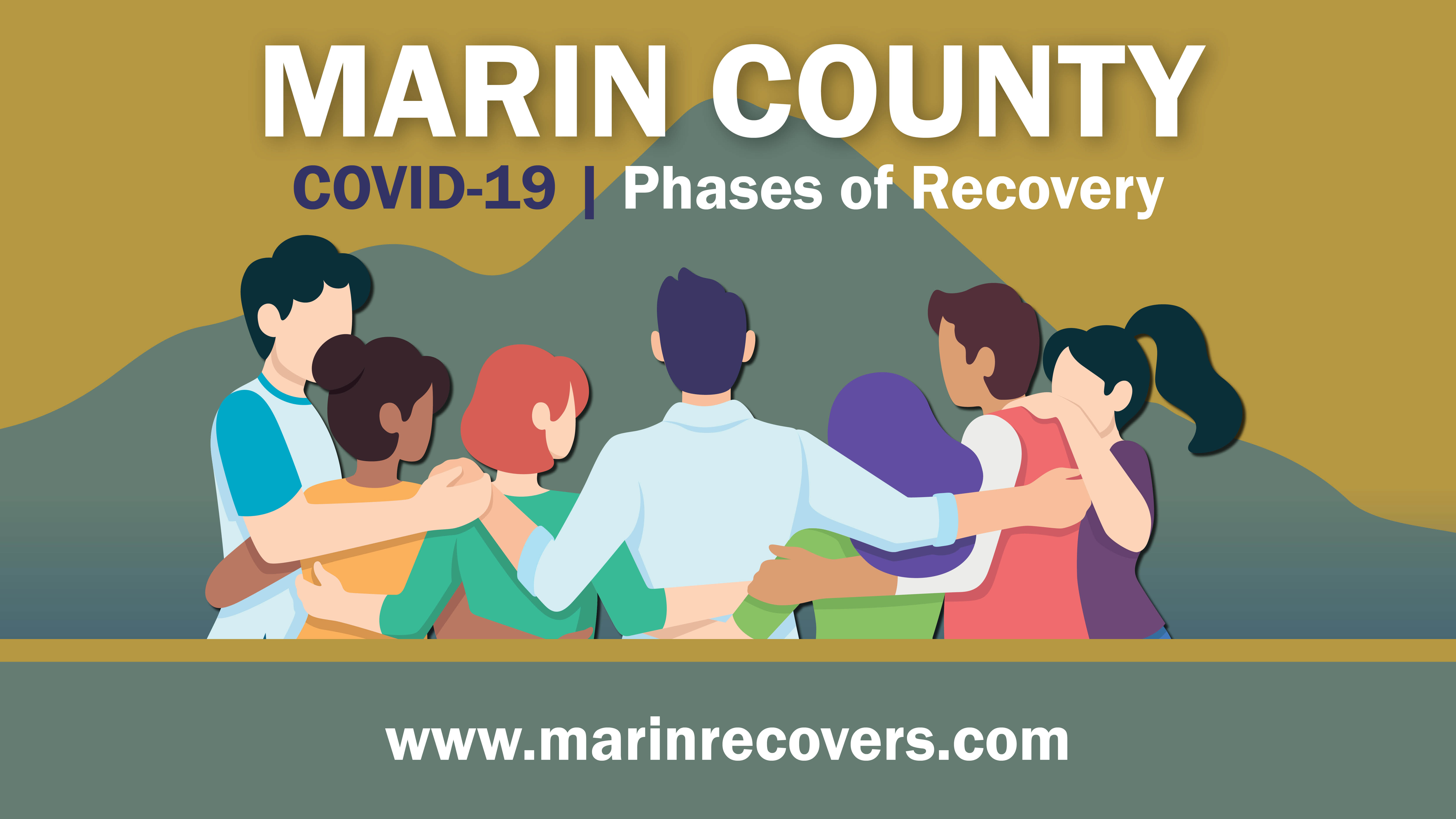 Artistic graphic shows seven people in a semicircle with arms around each others' shoulders with words saying Marin County Phases of Recovery, www Marin Recovers dot org