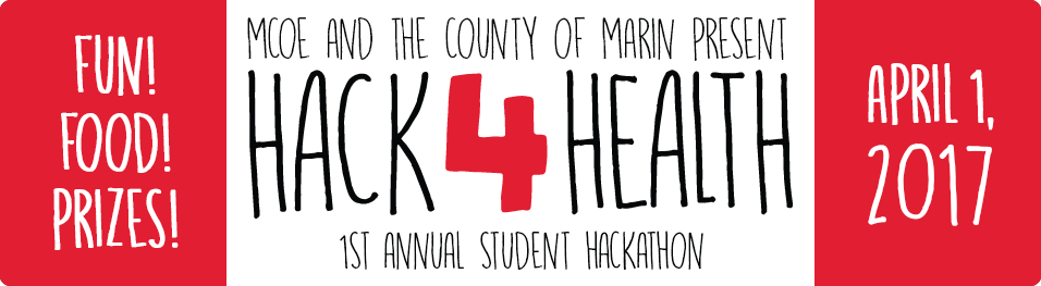 Join in at Hack4Health, Marin County's first student hackathon. April 1st 2017.